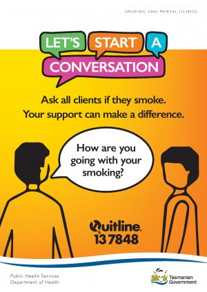 """Let's Start a Conversation flyer showing 2 people talking to each other. One person asks, """"How are you going with your smoking?"""". Poster includes the Quitline Tasmania contact number of 13 7848."""